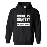 World's Okayest Lacrosse Player Hoodie
